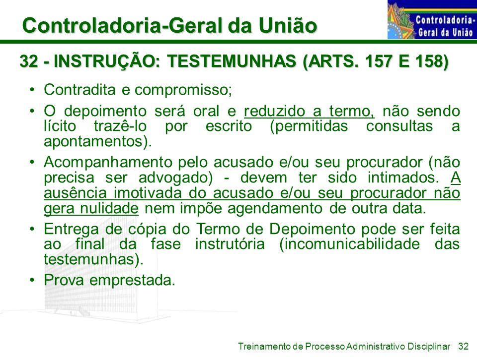 32 - INSTRUÇÃO: TESTEMUNHAS (ARTS. 157 E 158)