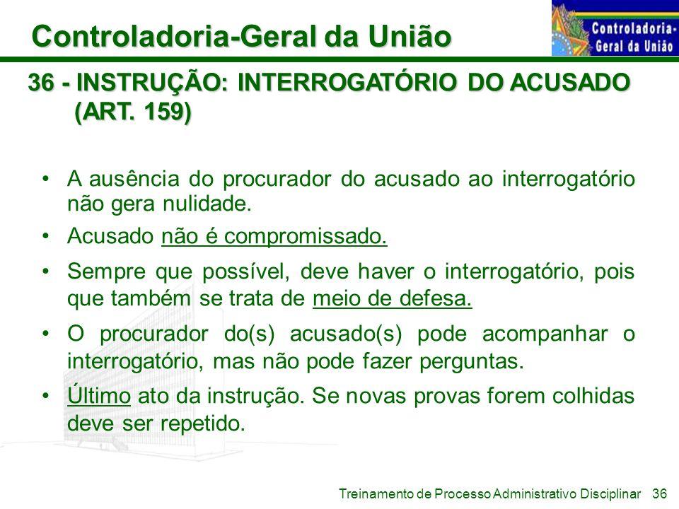 36 - INSTRUÇÃO: INTERROGATÓRIO DO ACUSADO (ART. 159)