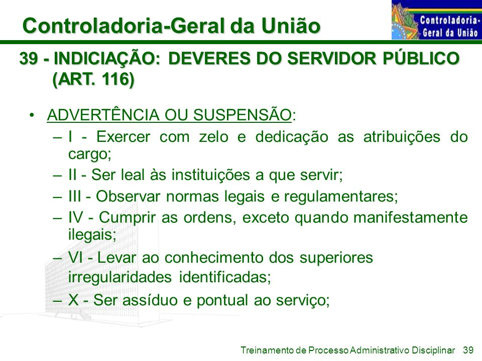 39 - INDICIAÇÃO: DEVERES DO SERVIDOR PÚBLICO (ART. 116)