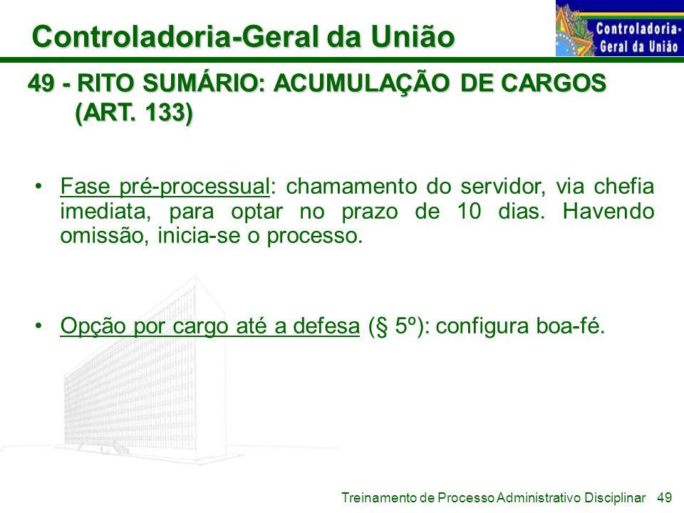 49 - RITO SUMÁRIO: ACUMULAÇÃO DE CARGOS (ART. 133)