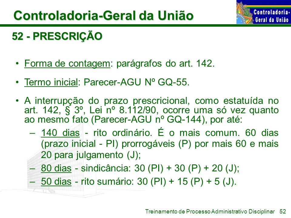52 - PRESCRIÇÃO Forma de contagem: parágrafos do art. 142.