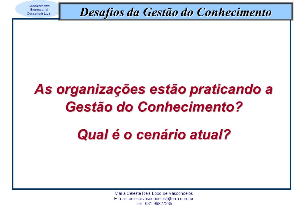 As organizações estão praticando a Gestão do Conhecimento