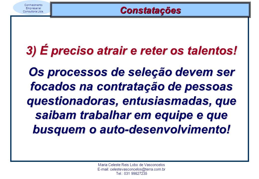 3) É preciso atrair e reter os talentos!