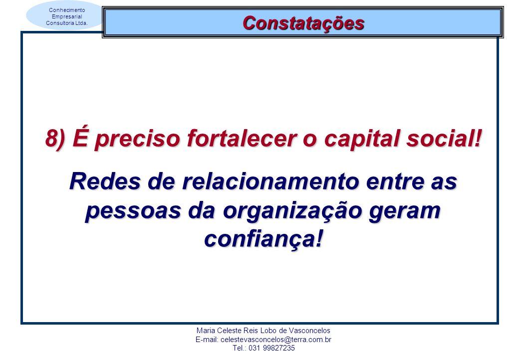 8) É preciso fortalecer o capital social!