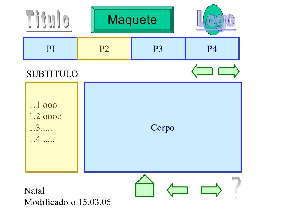 Titulo Logo Maquette Maquete PI P2 P3 P4 SUBTITULO 1.1 ooo 1.2 oooo