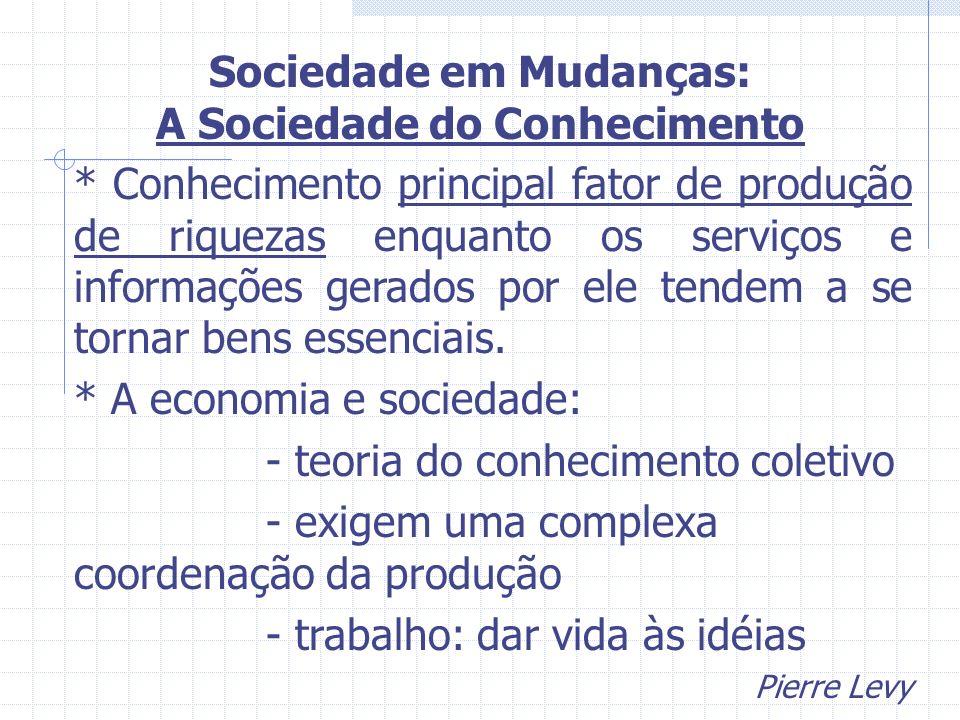 Sociedade em Mudanças: A Sociedade do Conhecimento