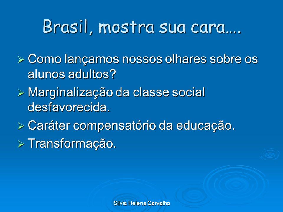 Brasil, mostra sua cara….