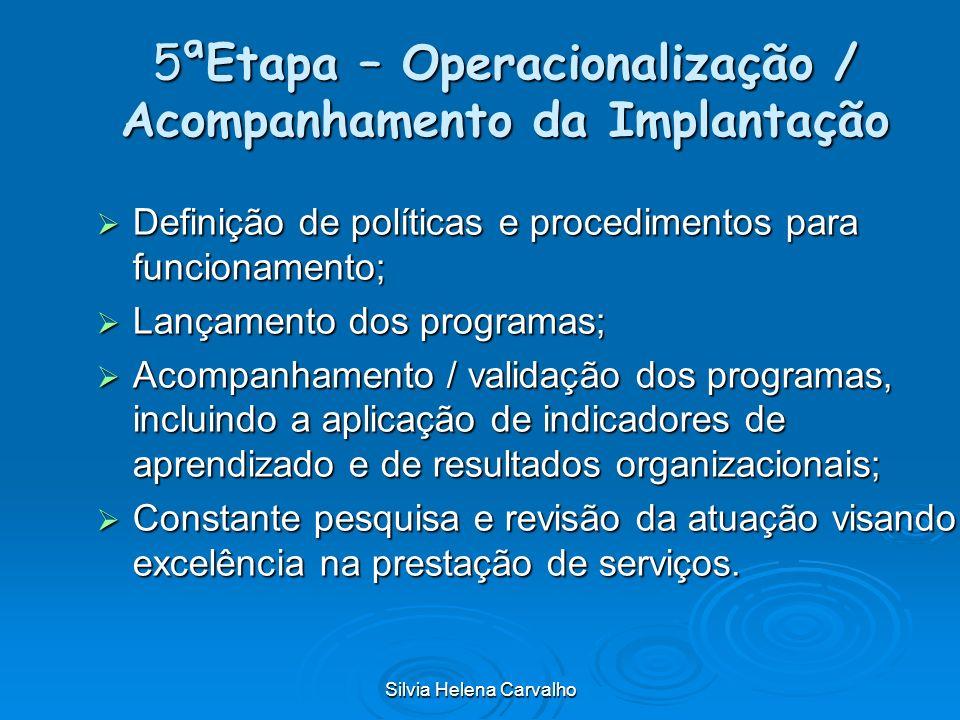 5ªEtapa – Operacionalização / Acompanhamento da Implantação