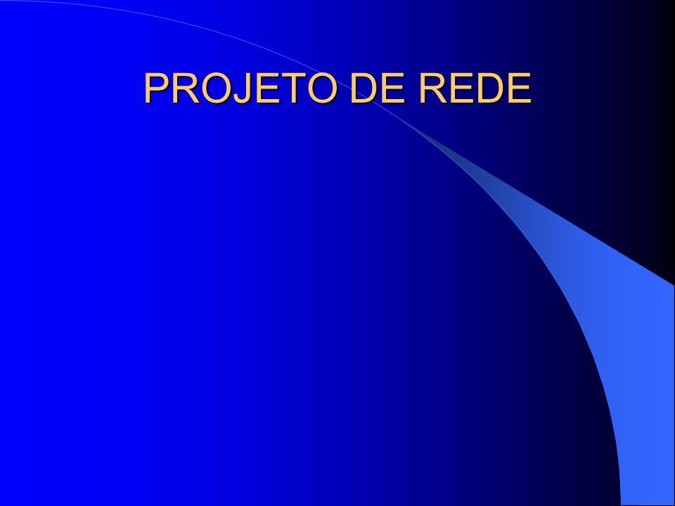 PROJETO DE REDE