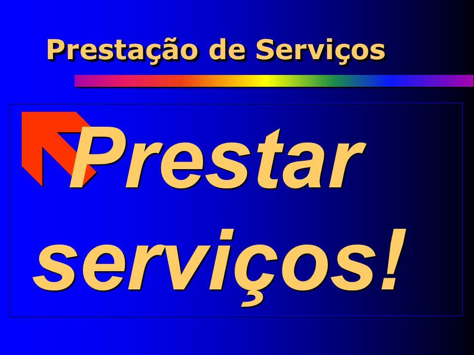 Prestação de Serviços Prestar serviços!
