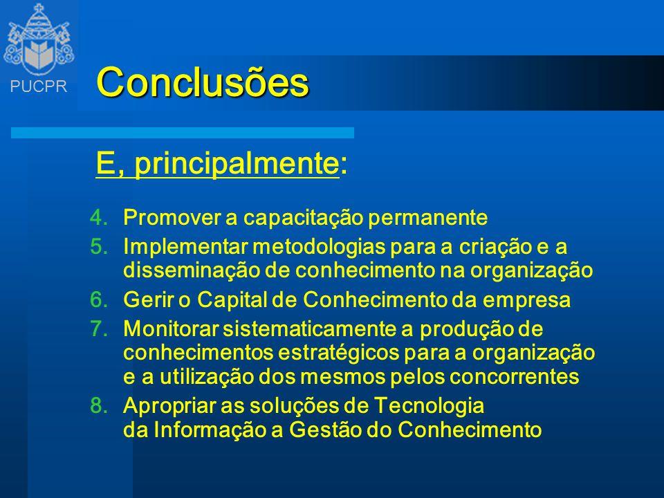 Conclusões E, principalmente: Promover a capacitação permanente