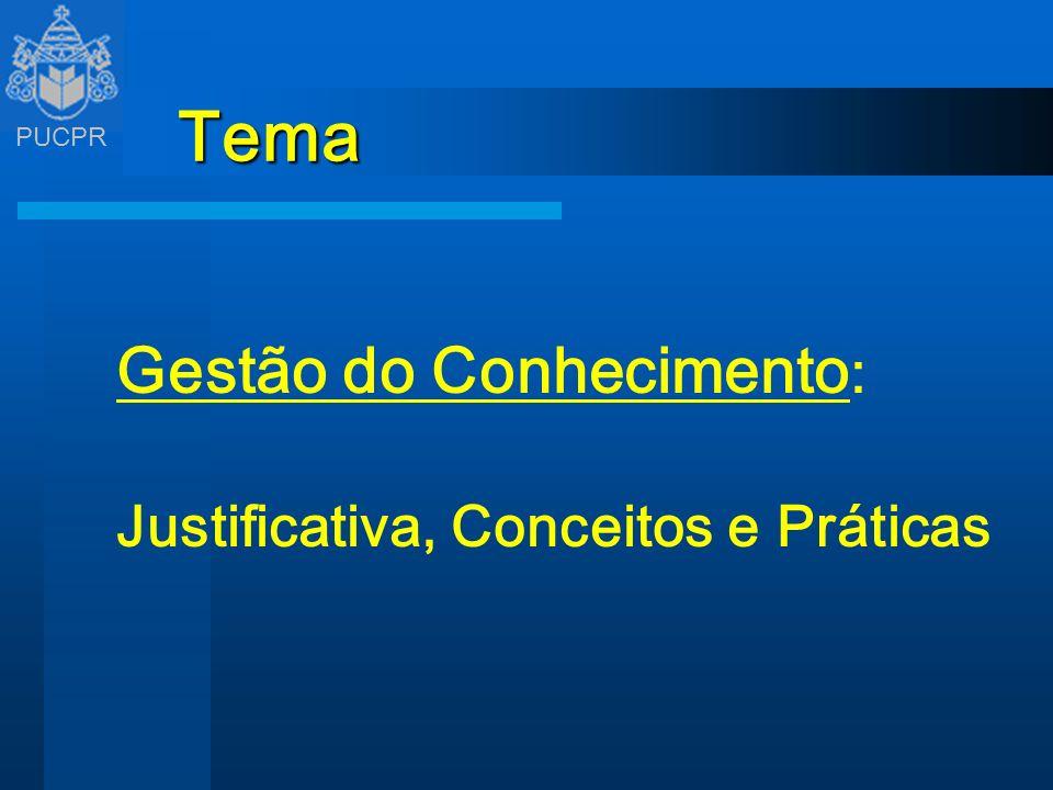 Tema Gestão do Conhecimento: Justificativa, Conceitos e Práticas