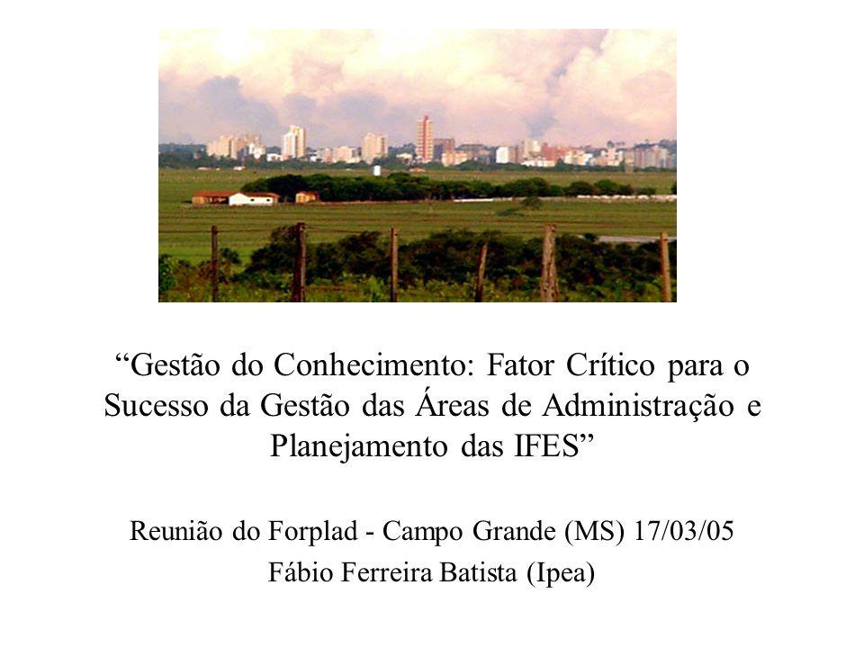 Gestão do Conhecimento: Fator Crítico para o Sucesso da Gestão das Áreas de Administração e Planejamento das IFES
