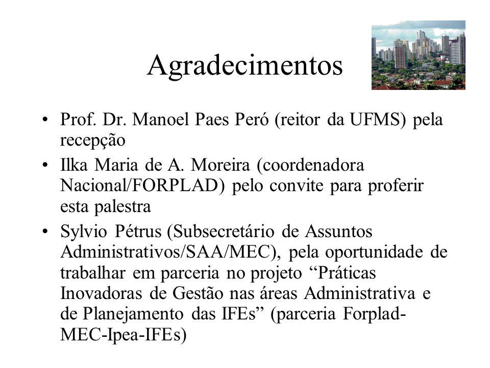Agradecimentos Prof. Dr. Manoel Paes Peró (reitor da UFMS) pela recepção.