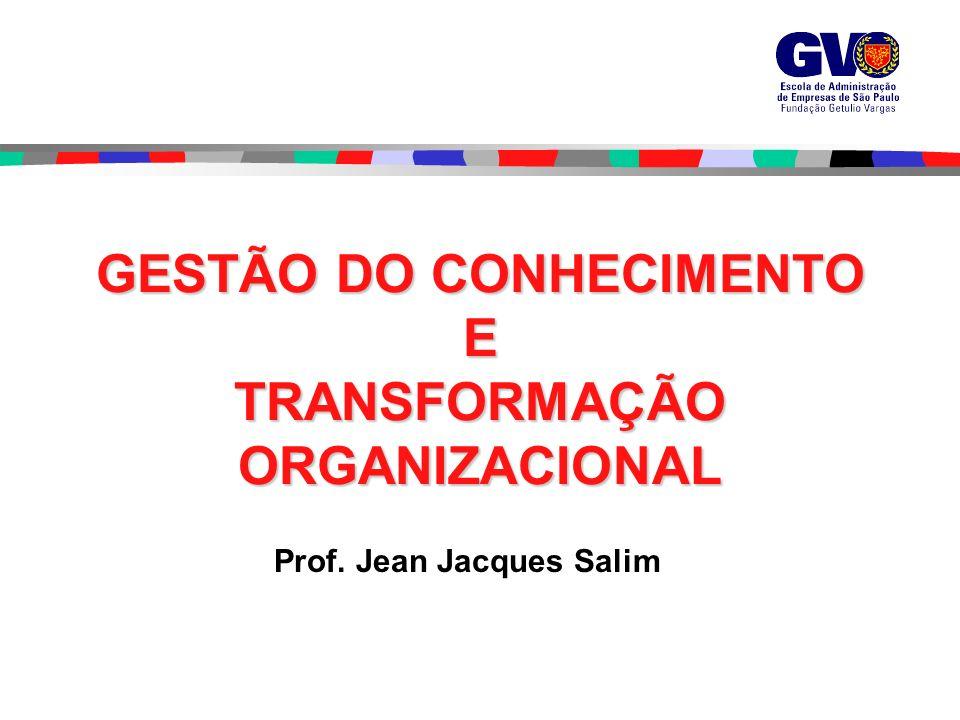 GESTÃO DO CONHECIMENTO E TRANSFORMAÇÃO ORGANIZACIONAL