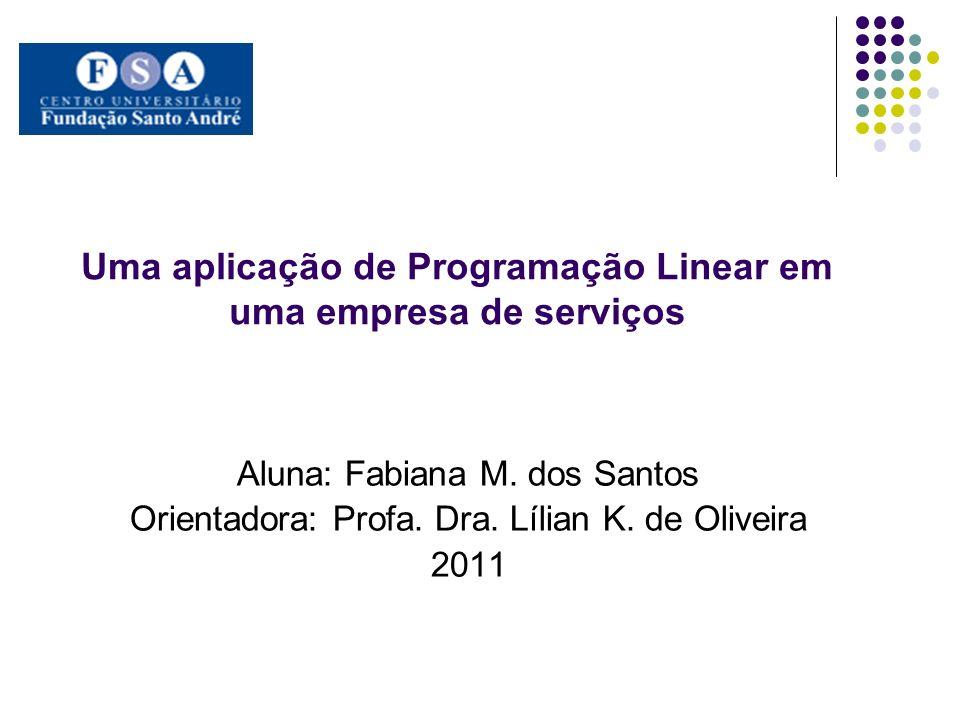 Uma aplicação de Programação Linear em uma empresa de serviços