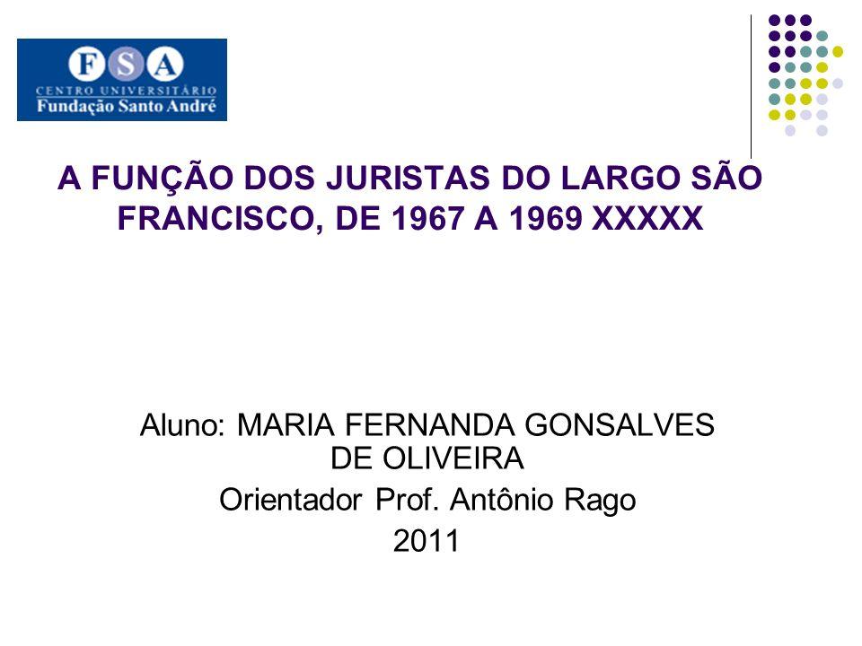 A FUNÇÃO DOS JURISTAS DO LARGO SÃO FRANCISCO, DE 1967 A 1969 XXXXX