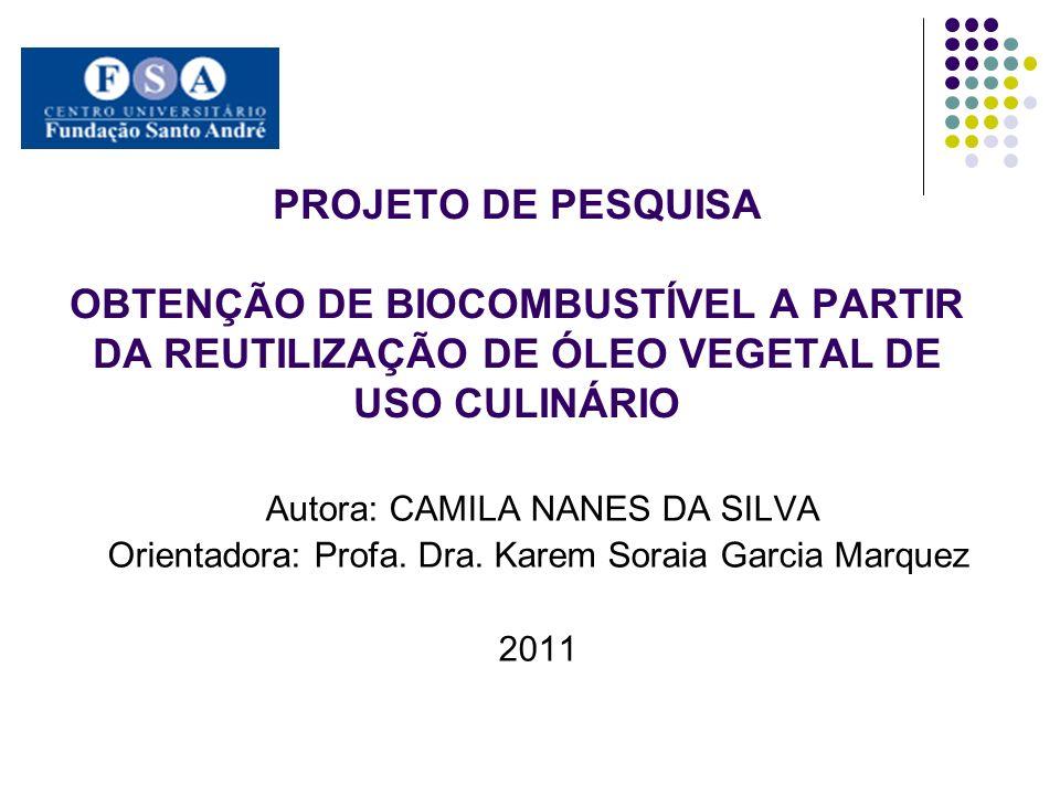 PROJETO DE PESQUISA OBTENÇÃO DE BIOCOMBUSTÍVEL A PARTIR DA REUTILIZAÇÃO DE ÓLEO VEGETAL DE USO CULINÁRIO