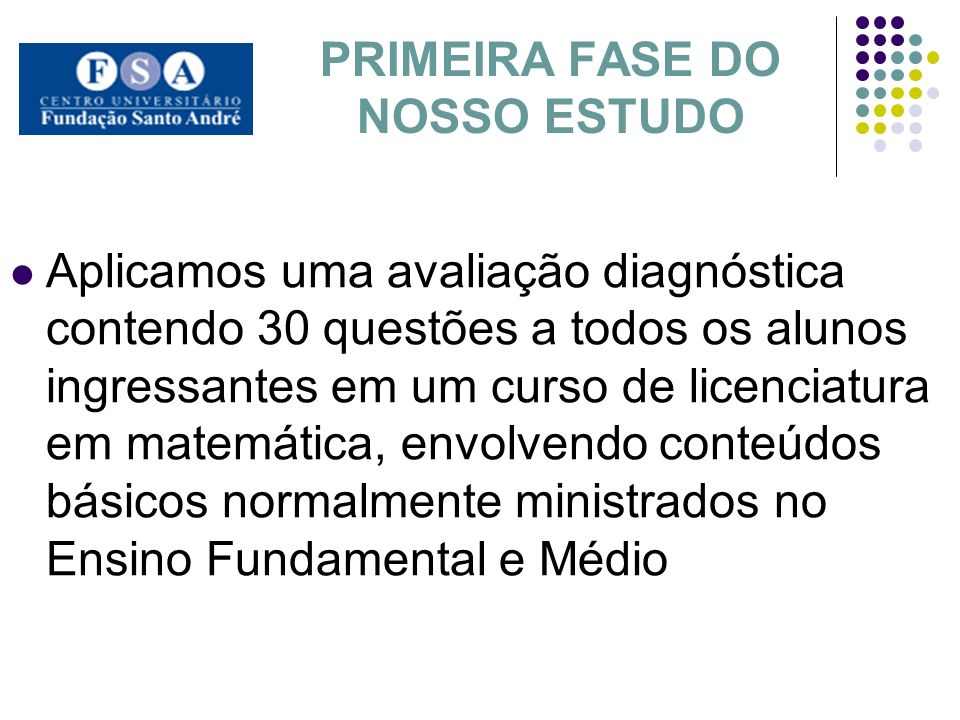 PRIMEIRA FASE DO NOSSO ESTUDO