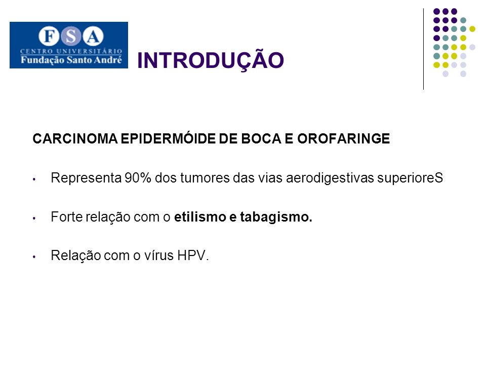 INTRODUÇÃO CARCINOMA EPIDERMÓIDE DE BOCA E OROFARINGE