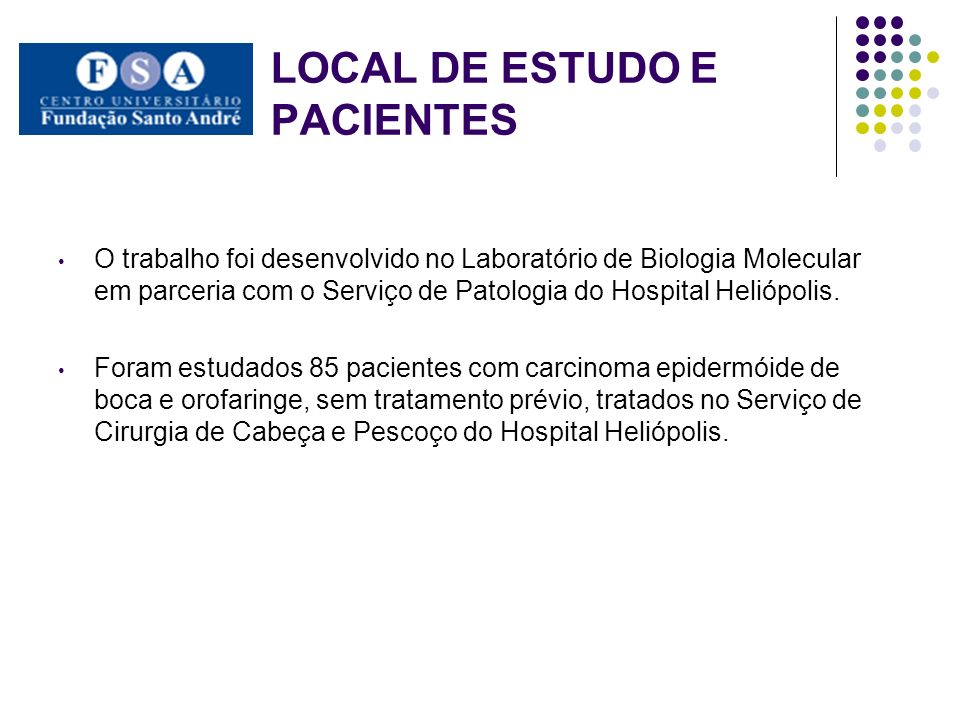LOCAL DE ESTUDO E PACIENTES