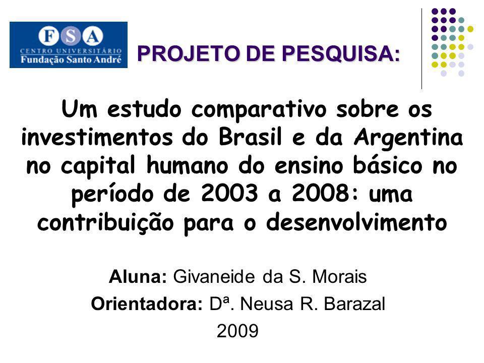 Aluna: Givaneide da S. Morais Orientadora: Dª. Neusa R. Barazal 2009