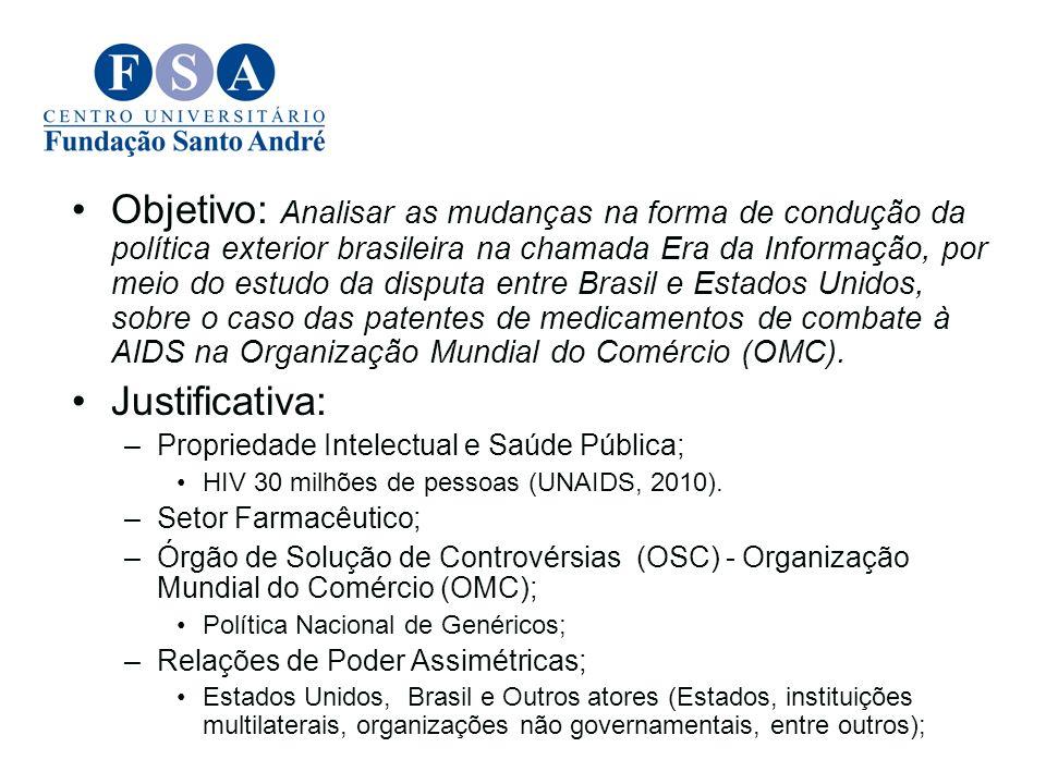 Objetivo: Analisar as mudanças na forma de condução da política exterior brasileira na chamada Era da Informação, por meio do estudo da disputa entre Brasil e Estados Unidos, sobre o caso das patentes de medicamentos de combate à AIDS na Organização Mundial do Comércio (OMC).