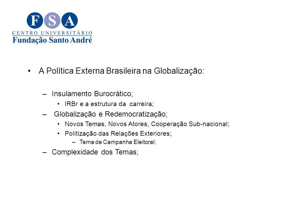 A Política Externa Brasileira na Globalização: