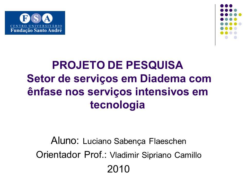 PROJETO DE PESQUISA Setor de serviços em Diadema com ênfase nos serviços intensivos em tecnologia