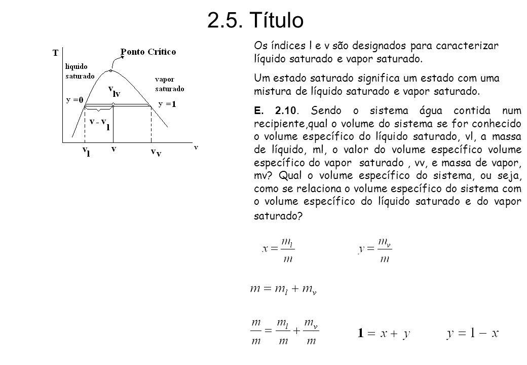 2.5. TítuloOs índices l e v são designados para caracterizar líquido saturado e vapor saturado.