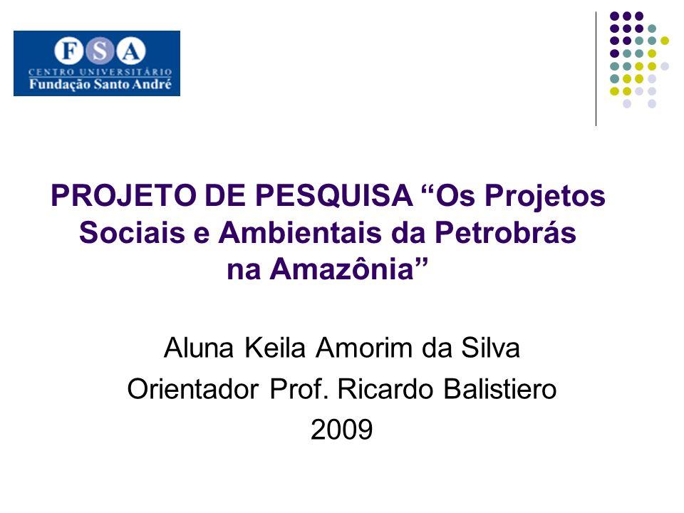 Aluna Keila Amorim da Silva Orientador Prof. Ricardo Balistiero 2009