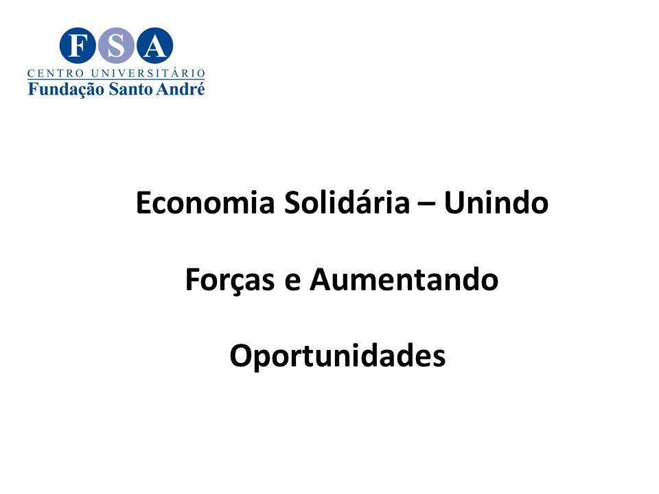 Economia Solidária – Unindo Forças e Aumentando Oportunidades