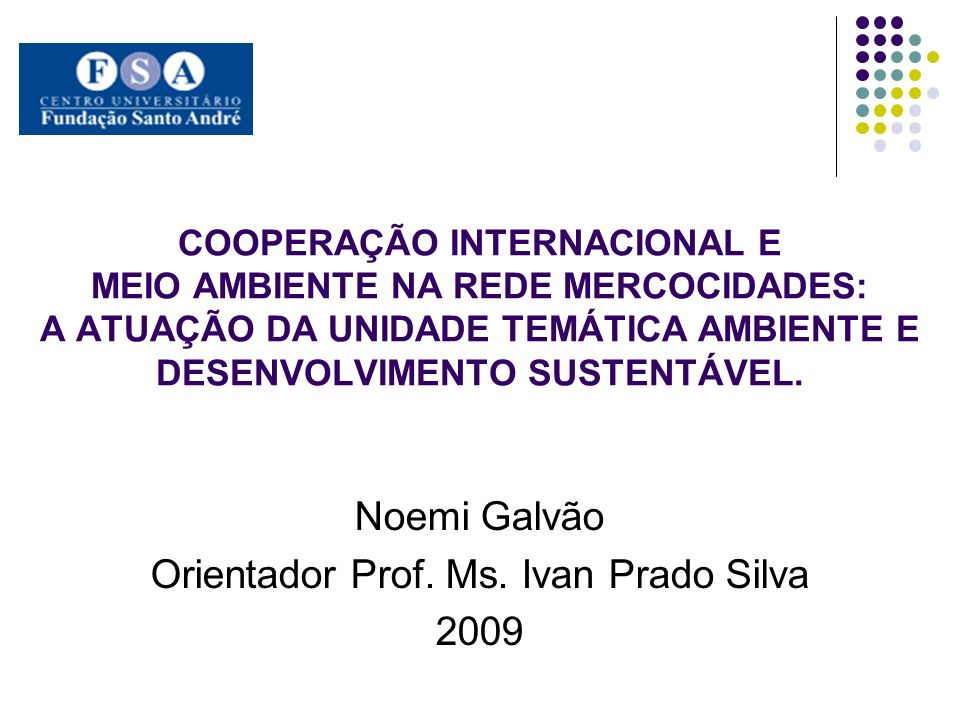 Noemi Galvão Orientador Prof. Ms. Ivan Prado Silva 2009