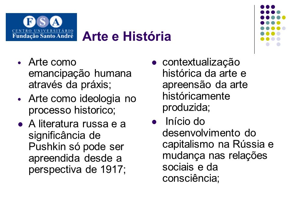 Arte e História Arte como emancipação humana através da práxis;