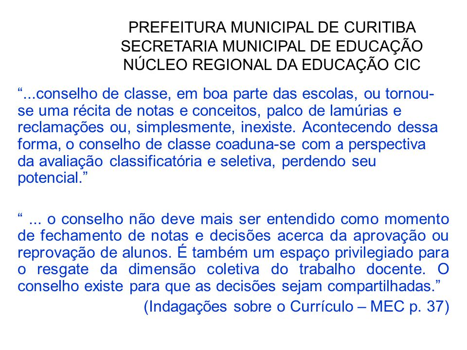 PREFEITURA MUNICIPAL DE CURITIBA SECRETARIA MUNICIPAL DE EDUCAÇÃO NÚCLEO REGIONAL DA EDUCAÇÃO CIC