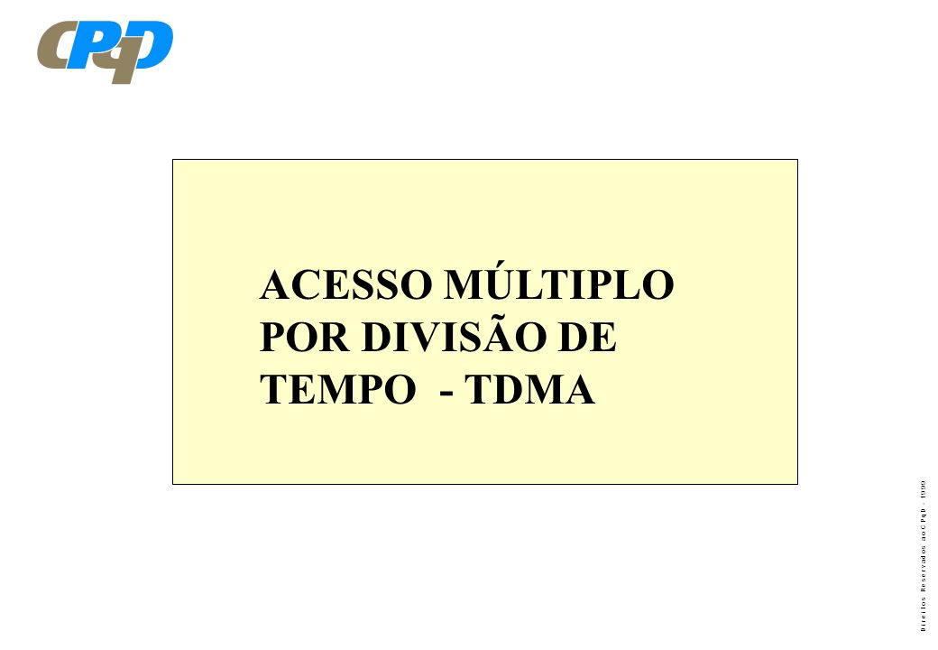 ACESSO MÚLTIPLO POR DIVISÃO DE TEMPO - TDMA