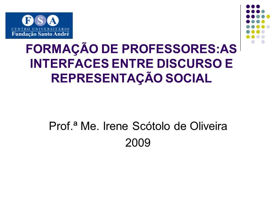 Prof.ª Me. Irene Scótolo de Oliveira 2009