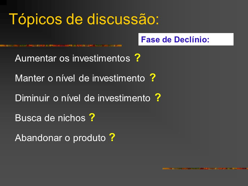 Tópicos de discussão: Aumentar os investimentos