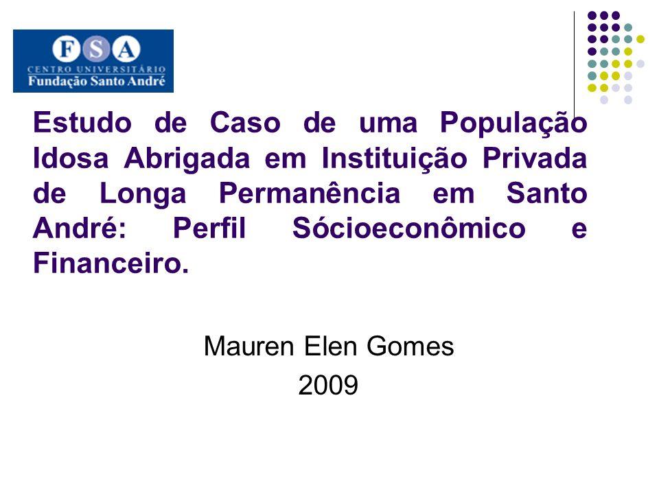 Estudo de Caso de uma População Idosa Abrigada em Instituição Privada de Longa Permanência em Santo André: Perfil Sócioeconômico e Financeiro.