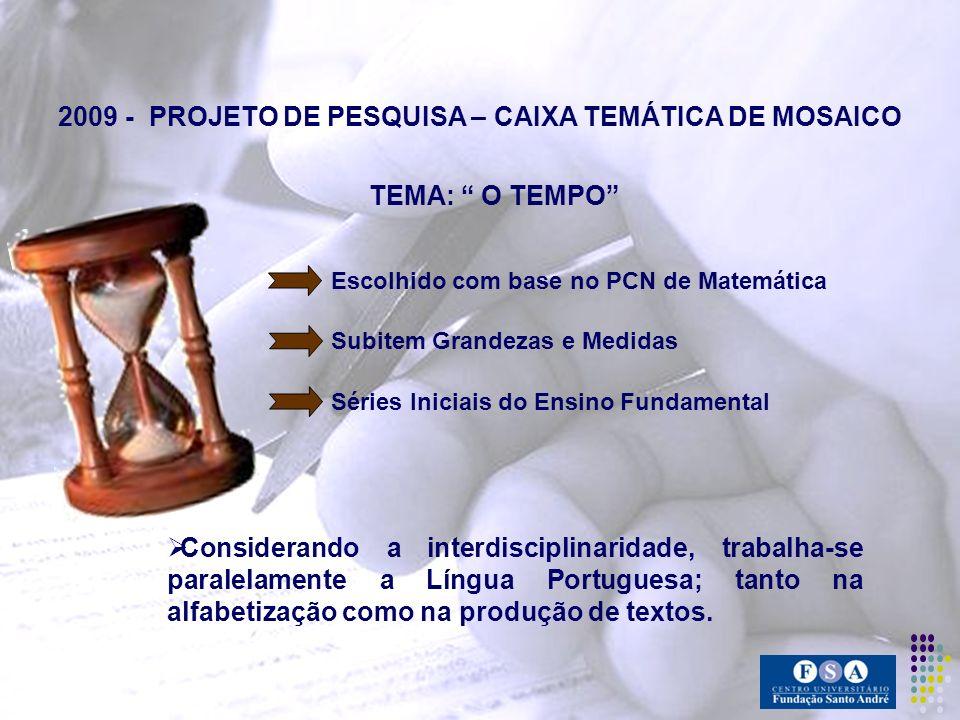 2009 - PROJETO DE PESQUISA – CAIXA TEMÁTICA DE MOSAICO