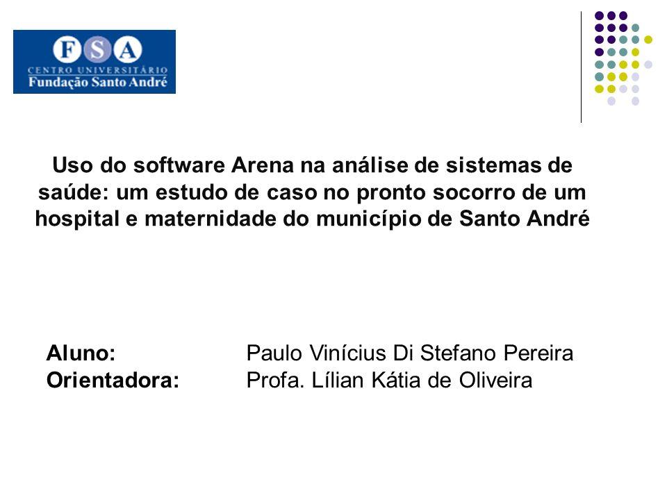 Uso do software Arena na análise de sistemas de saúde: um estudo de caso no pronto socorro de um hospital e maternidade do município de Santo André