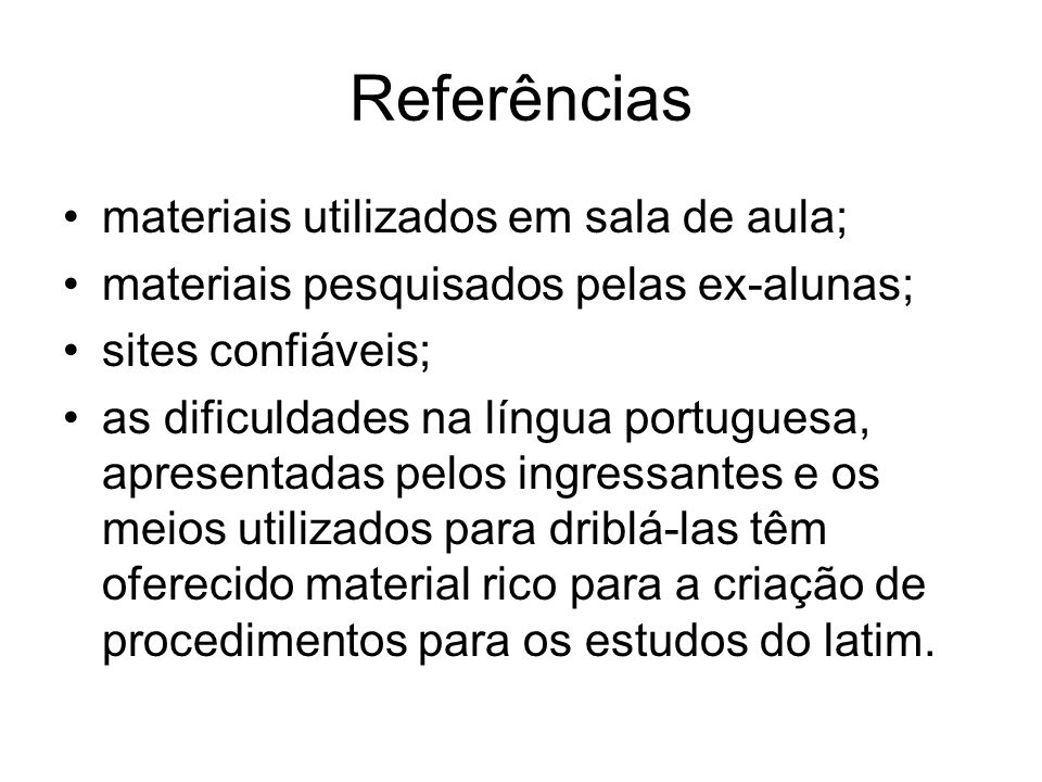 Referências materiais utilizados em sala de aula;