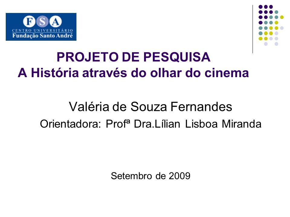 PROJETO DE PESQUISA A História através do olhar do cinema