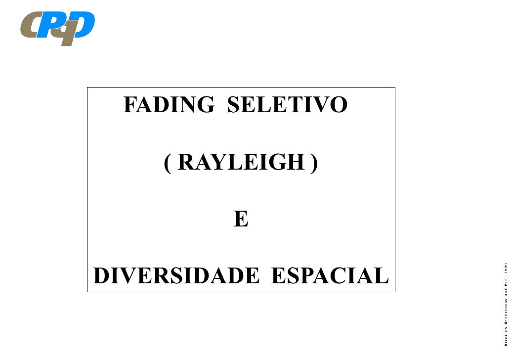 FADING SELETIVO ( RAYLEIGH ) E DIVERSIDADE ESPACIAL