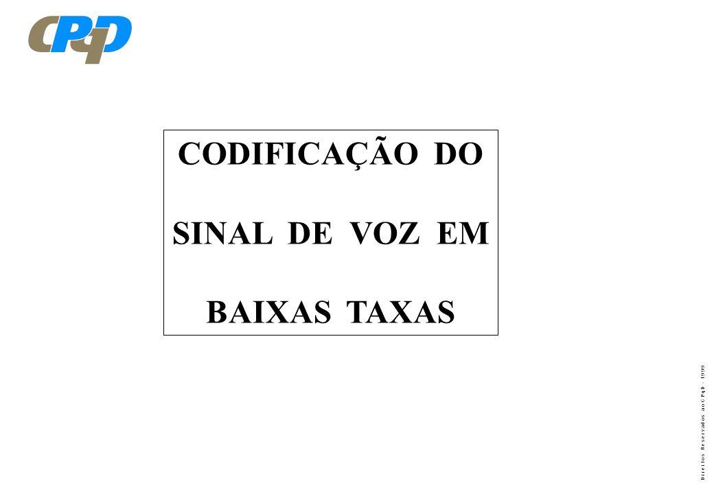 CODIFICAÇÃO DO SINAL DE VOZ EM BAIXAS TAXAS