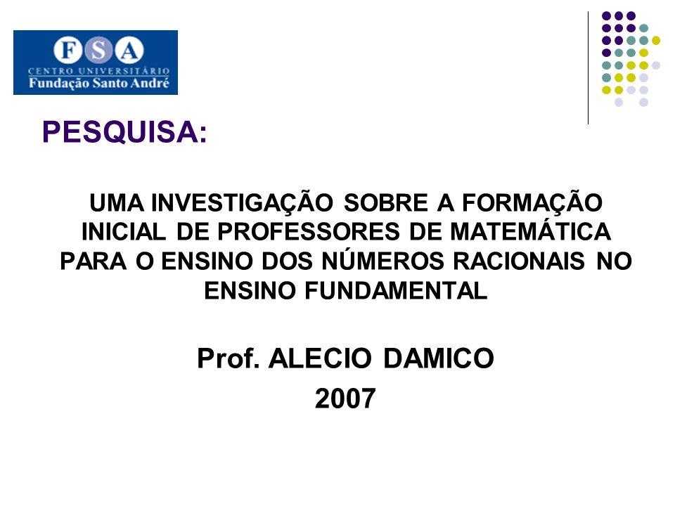 PESQUISA: Prof. ALECIO DAMICO 2007