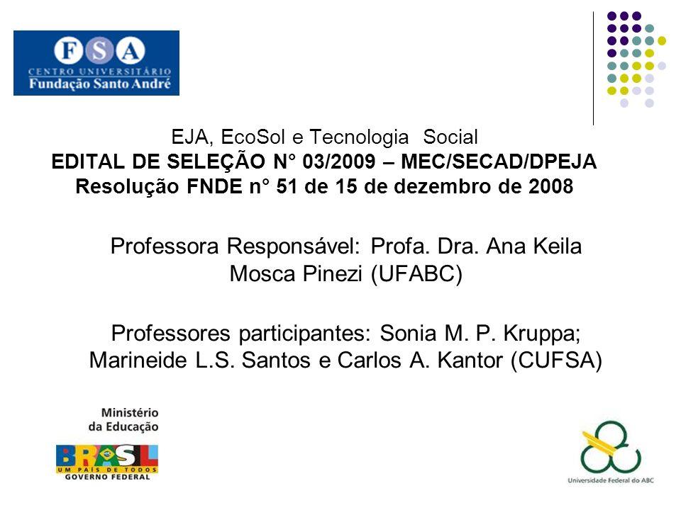 Professora Responsável: Profa. Dra. Ana Keila Mosca Pinezi (UFABC)