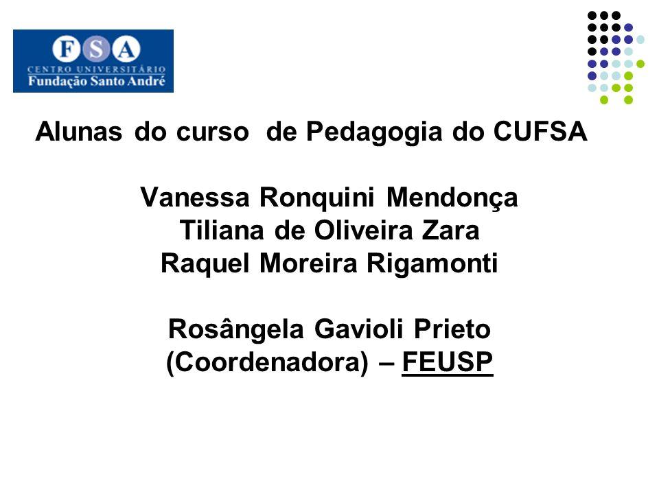 Alunas do curso de Pedagogia do CUFSA Vanessa Ronquini Mendonça