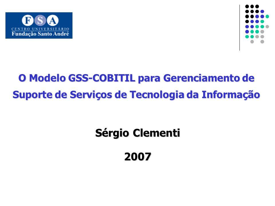 Sérgio Clementi 2007 O Modelo GSS-COBITIL para Gerenciamento de