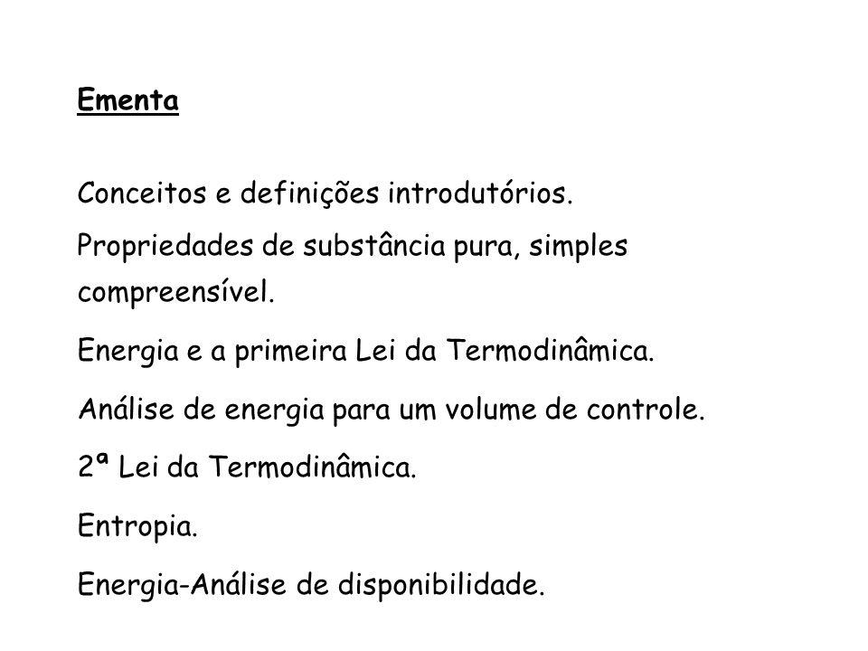Ementa Conceitos e definições introdutórios. Propriedades de substância pura, simples compreensível.